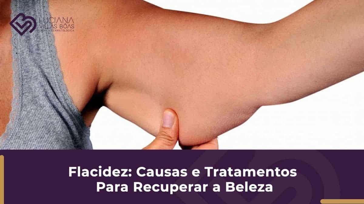 flacidez-causas-e-tratamentos-para-recuperar-a-beleza