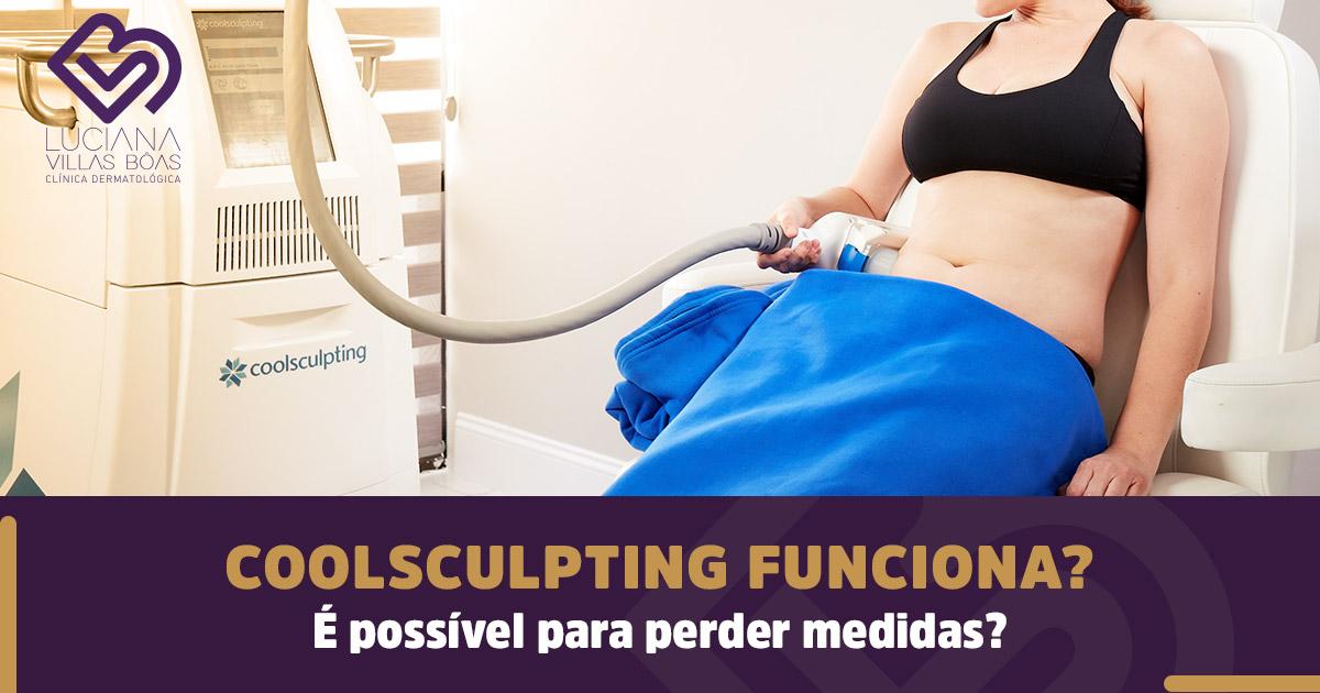 Coolsculpting Funciona? É possível para perder medidas?