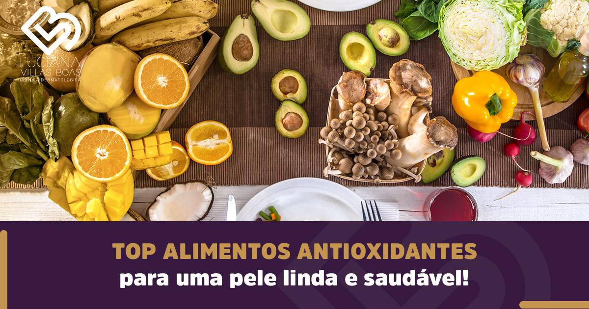 Top Alimentos antioxidantes para uma pele linda e saudável!